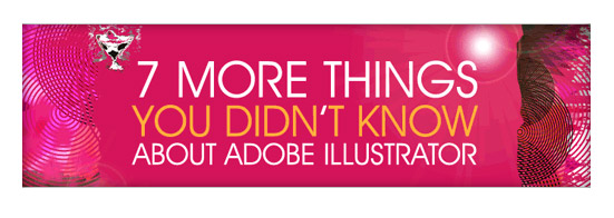 7 More Things You Didn't Know Adobe Illustrator Could Do