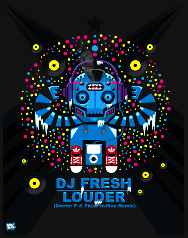 DJ FRESH - LOUDER by Cristobal Ojeda