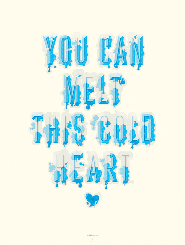 You Can Melt This Cold Heart by Adam Hill